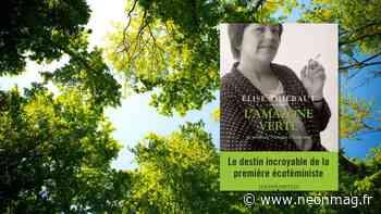 L'Amazone Verte : comment la française Françoise d'Eaubonne a inventé l'écoféminisme - NEON - NEON