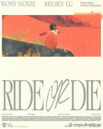 Boys Noize et Kelsey Lu : le single Ride or Die - Divertir