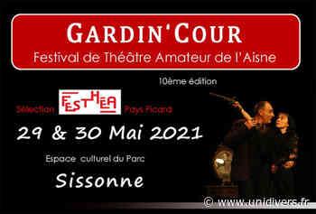Festival de théâtre amateur Gardin'Cour à Sissonne samedi 29 mai 2021 - Unidivers