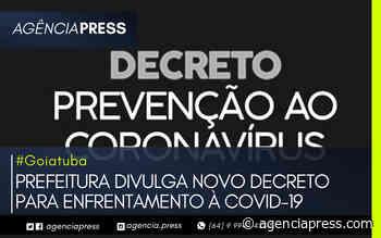 #Goiatuba   PREFEITURA DIVULGA NOVO DECRETO PARA ENFRENTAMENTO À COVID-19 - agenciapress