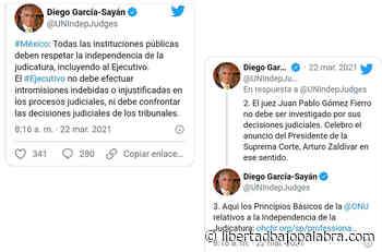 Relator especial de la ONU, Diego García-Sayán, le dice a López Obrador que debe respetar la independencia de la judicatura - Libertadbajopalabra.com