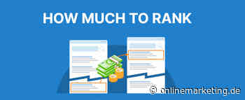 How Much to Rank: So viel kostet eine gute Google-Platzierung - OnlineMarketing.de