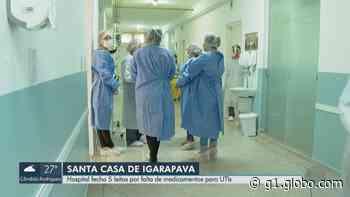 Falta de insumos leva Santa Casa de Igarapava, SP, a inativar 50% dos leitos de UTI Covid-19 - G1