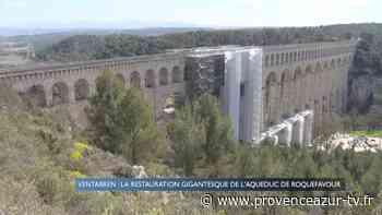 Ventabren : la restauration gigantesque de l'aqueduc de Rquefavour - PROVENCE AZUR