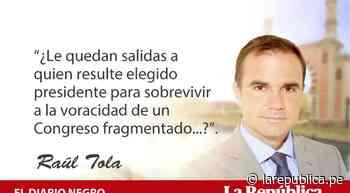 Para poder pactar, por Raúl Tola - LaRepública.pe