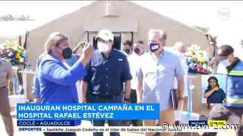 Inauguran hospital campaña para pacientes COVID-19 en Aguadulce - TVN Noticias