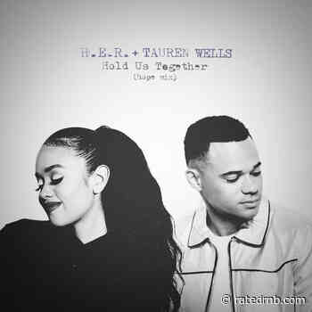 HER Recruits Tauren Wells for 'Hold Us Together (Hope Mix)' - Rated R&B