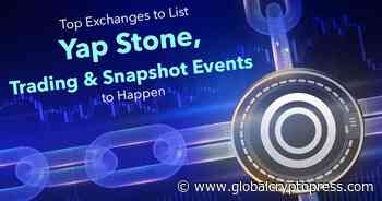 Yap Chain Foundation Listing Yap Stone on 8 Top Exchanges... - Global Crypto Press
