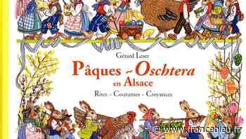 Les traditions de Pâques en Alsace avec Gérard Leser - Die Ostertraditionen im Elsass mit Gérard Leser - France Bleu