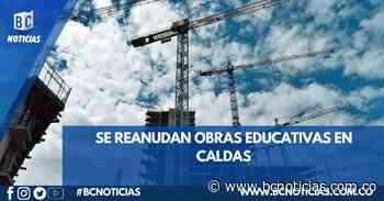 Se reiniciaron obras educativas en Salamina y Marmato - BC NOTICIAS - BC Noticias