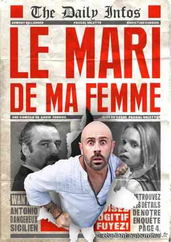 LE MARI DE MA FEMME - La Comédie des Suds 16/19, CABRIES, 13480 - Sortir à France - Le Parisien Etudiant