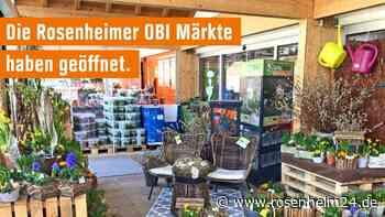 Die OBI Märkte im Landkreis Rosenheim haben geöffnet - rosenheim24.de