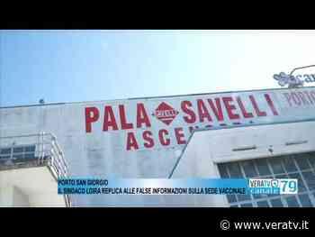 Porto San Giorgio - Sede vaccinale, il sindaco Loira replica alle false informazioni trapelate - Vera TV
