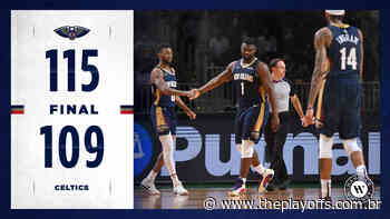 Com final emocionante, New Orleans Pelicans vence Boston Celtics por 115 x 109 - The Playoffs