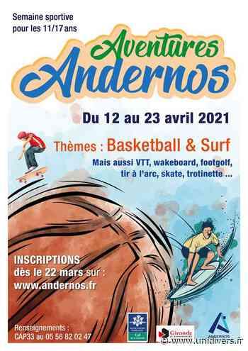 Aventure Andernos – Vacances de printemps lundi 12 avril 2021 - Unidivers