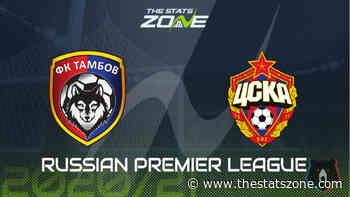 2020-21 Russian Premier League – Tambov vs CSKA Moscow Preview & Prediction - The Stats Zone