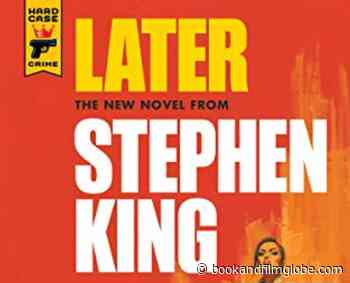 'Later' is Stephen King's take on 'The Sixth Sense' - Book and Film Globe