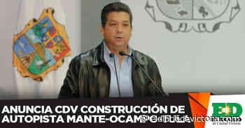 Anuncia CDV construcción de autopista Mante-Ocampo-Tula - El Diario de Ciudad Victoria
