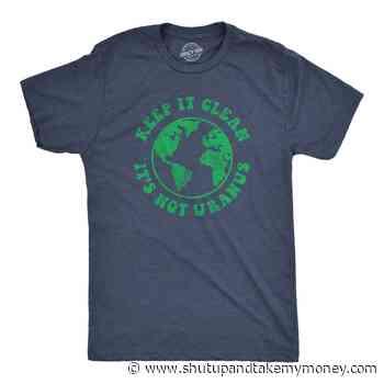 Keep It Clean It's Not Uranus Shirt