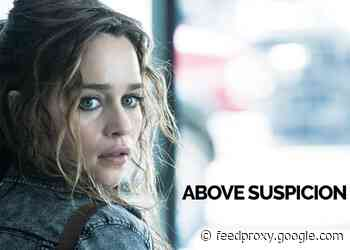 Above Suspicion film stars Emilia Clarke and Jack Huston