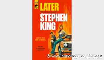 REVIEW: 'Later' by Stephen King, out now from Hard Case Crime - HollywoodSoapbox.com