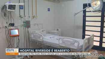 Covid-19: Hospital Riverside é reaberto em Lauro de Freitas, na região metropolitana de Salvador - G1