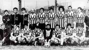 Il Castellucchio 1979-80 nel cuore di Bertazzoni: «Una Promozione da big» - La Gazzetta di Mantova
