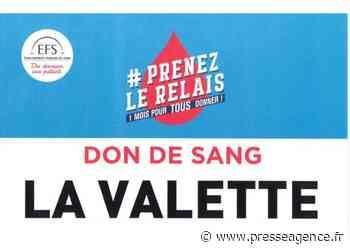 LA VALETTE DU VAR : Don de sang, collecte sur rendez-vous ! - La lettre économique et politique de PACA - Presse Agence