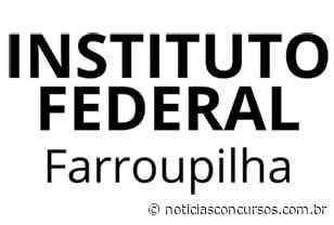 IF Farroupilha abre novo Processo seletivo no campus de Alegrete - Notícias Concursos