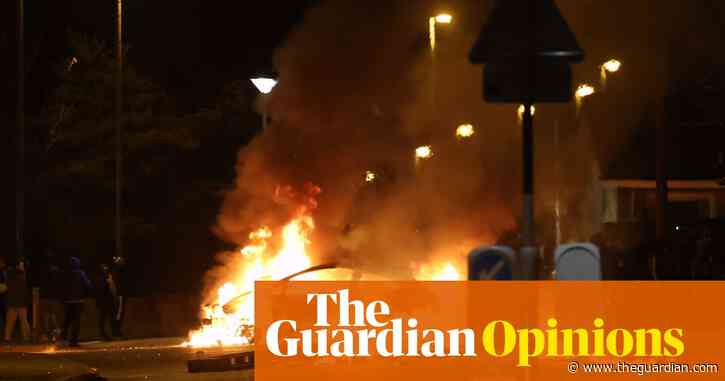 The Guardian view on the riots in Northern Ireland: situation dangerous | Editorial