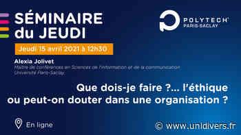 Les séminaires du jeudi de Polytech Paris-Saclay En ligne / online jeudi 15 avril 2021 - Unidivers