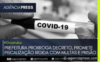 #Goiatuba   PREFEITURA PRORROGA DECRETO E PROMETE FISCALIZAÇÃO RÍGIDA - agenciapress