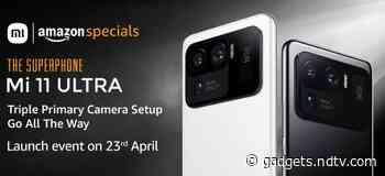 Mi 11 Ultra Amazon Availability Confirmed Ahead of April 23 Launch in India - Gadgets 360