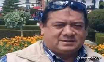 10:05 am Fallece corresponsal del Grupo ATV en Celendín - ATV.pe