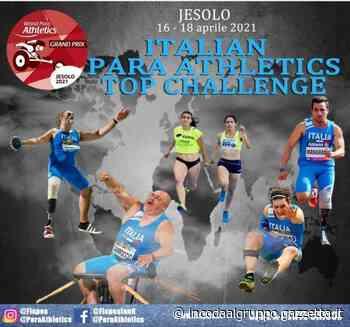 Italian Para Athletics Top Challenge, a Jesolo oltre 300 per un pass a Tokyo - La Gazzetta dello Sport