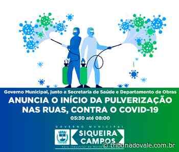 Siqueira Campos promove pulverização contra Covid-19 – Tribuna do Vale - Tribuna do Vale