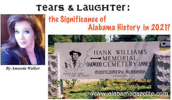 Tears & Laughter - What is the Significance of Alabama History in 2021?