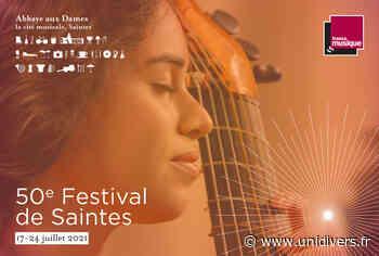 Festival de Saintes 50ème édition Abbaye aux Dames,la cité musicale samedi 17 juillet 2021 - Unidivers