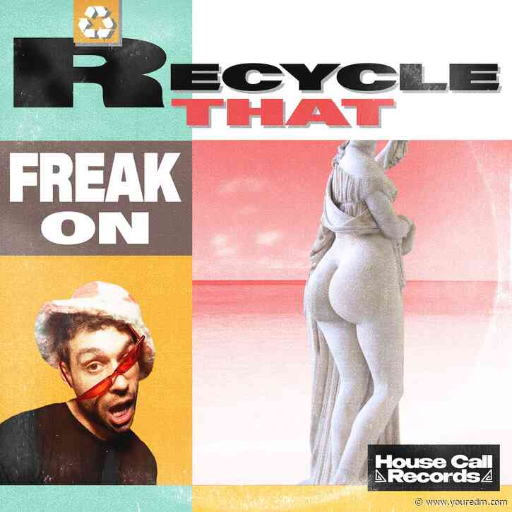 """FREAK ON Delivers Tongue-In-Cheek Tech House Masterclass with """"Recycle That"""" [PREMIERE]"""