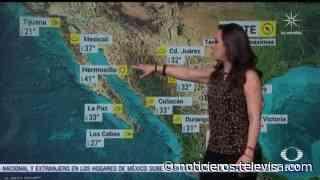 Prevén lluvias en Nuevo León, Tamaulipas y San Luis Potosí - Noticieros Televisa