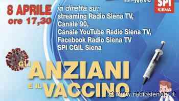 """""""Gli anziani e il vaccino"""": alle 17.30 su Siena Tv l'approfondimento di SPI CGIL - RadioSienaTv"""