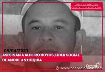 Asesinan a Albeiro Hoyos, líder del Proceso Social de Garantías en Anorí, Antioquia – Contagio Radio - Contagio Radio