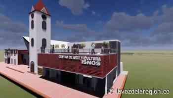 Construirán el Centro de Arte y Cultura en el municipio de Isnos - Huila