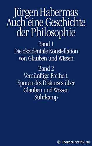 Auch keine Geschichte der Philosophie - Jürgen Habermas' zweibändige Genealogie nachmetaphysischen Denkens : literaturkritik.de - literaturkritik.de