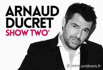 Humour : Arnaud Ducret samedi 17 avril 2021 - Unidivers
