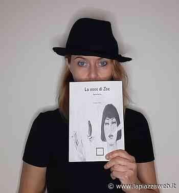 """""""La voce di Zoe"""": il nuovo libro di Ilaria Goffo - La Piazza"""