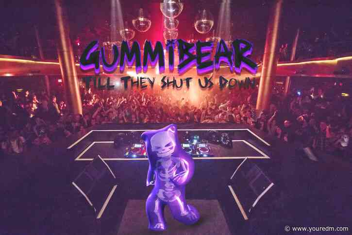 """GUMMiBEAR Will Have You Dancing """"Till They Shut Us Down"""""""