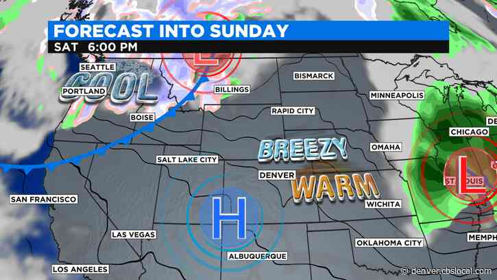 Colorado Weather: Breezy And Warm First, Then A Sunday Cool Down