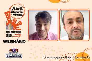 Webinário Abril Literário incentiva a leitura e a democratização do livro - Guarulhos Hoje