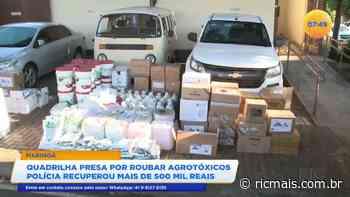 Quadrilha que roubava agrotóxicos foi presa pela polícia de Marialva - RIC - RIC Mais